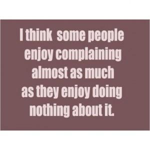 4891d5d2ad6d14158e072269e996fdb6--quotes-about-complaining-stop-complaining
