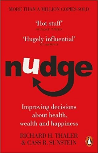 Nudge by Richard Thaler and Cass Sunstein
